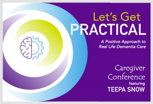 Caregiver Conference Featuring Teepa Snow @ Alliance Convention Center
