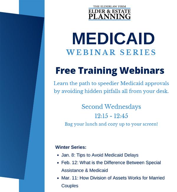 The Elderlaw Firm - Medicaid Webinar Series - Winter 2020