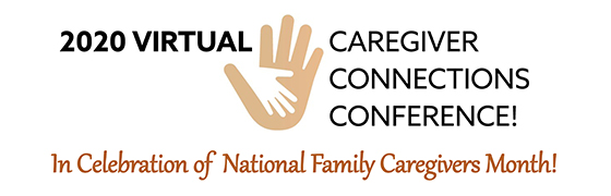 2020 Virtual Caregiver Connections Conference